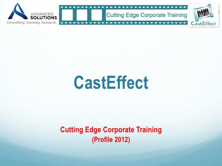 "1""    CastEffectCutting Edge Corporate Training         (Profile 2012)"