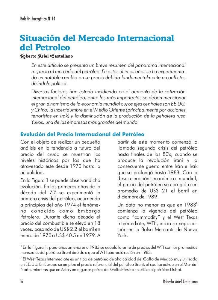 Boletín Energético No 14Situación del Mercado Internacionaldel PetroleoRoberto Ariel Castellano       En este artículo se ...