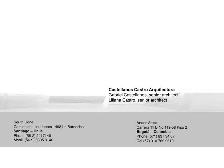 Castellanos Castro Arquitectura<br />Gabriel Castellanos, seniorarchitect<br />Liliana Castro, seniorarchitect<br />South ...
