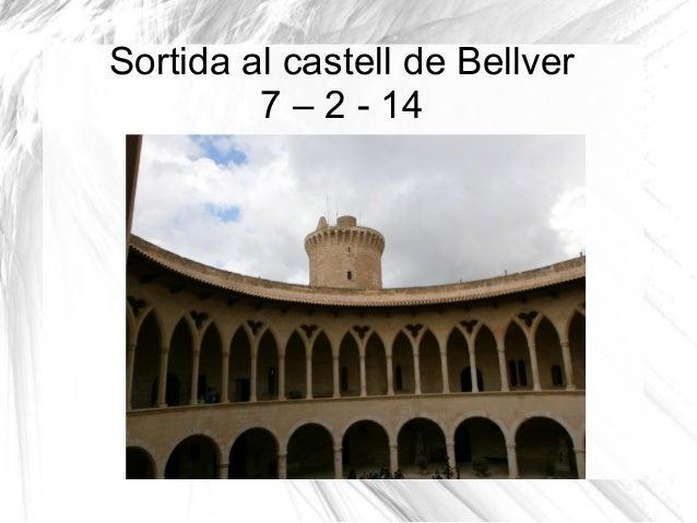 Sortida al castell de Bellver 7 – 2 - 14