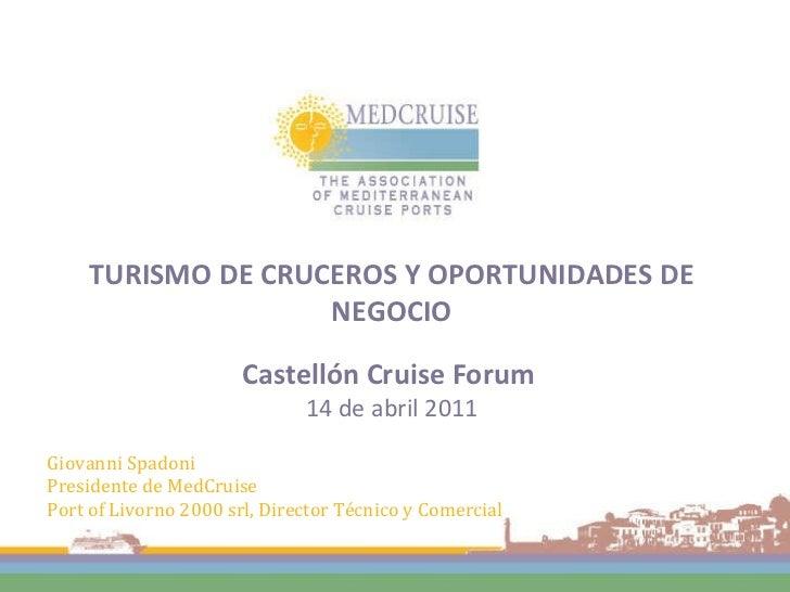 Giovanni  Spadoni Presidente de MedCruise Port of Livorno 2000 srl, Director Técnico y Comercial TURISMO DE CRUCEROS Y OPO...