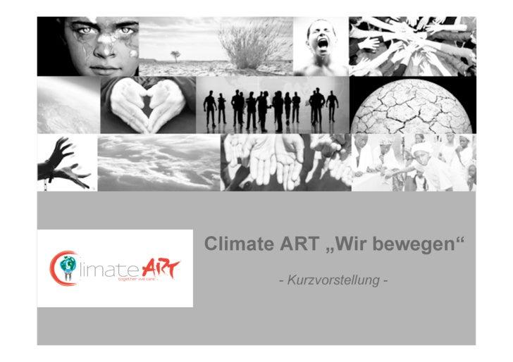 "Climate ART ""Wir bewegen""        - Kurzvorstellung -"