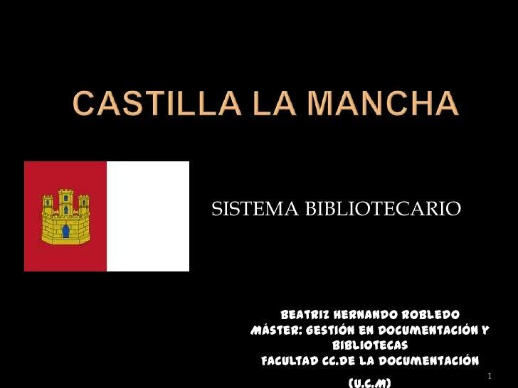 SISTEMA BIBLIOTECARIO       Beatriz Hernando Robledo   Máster: Gestión en Documentación y               Bibliotecas    Fac...