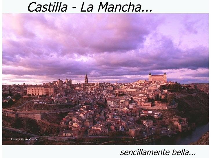 Castilla - La Mancha... sencillamente bella... Ricardo Martín García