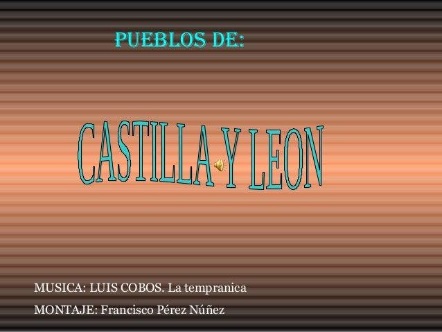 PUEBLOS DE: MUSICA: LUIS COBOS. La tempranica MONTAJE: Francisco Pérez Núñez
