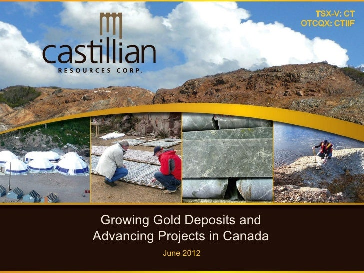 TSX-V: CT                               OTCQX: CTIIF Growing Gold Deposits andAdvancing Projects in Canada           June ...