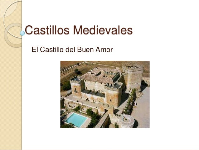 Castillos Medievales El Castillo del Buen Amor