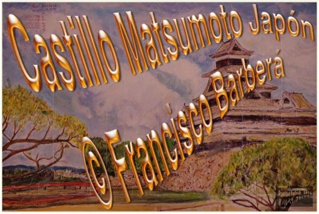 Visite el Castillo Matsumoto en Nagano Japón  y pinte este cuadro © Paco Barberá 2014