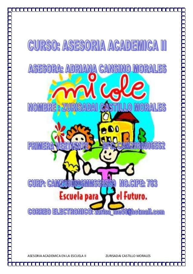ASESORIA ACADEMICA EN LA ESCUELA II ZURISADAI CASTILLO MORALES