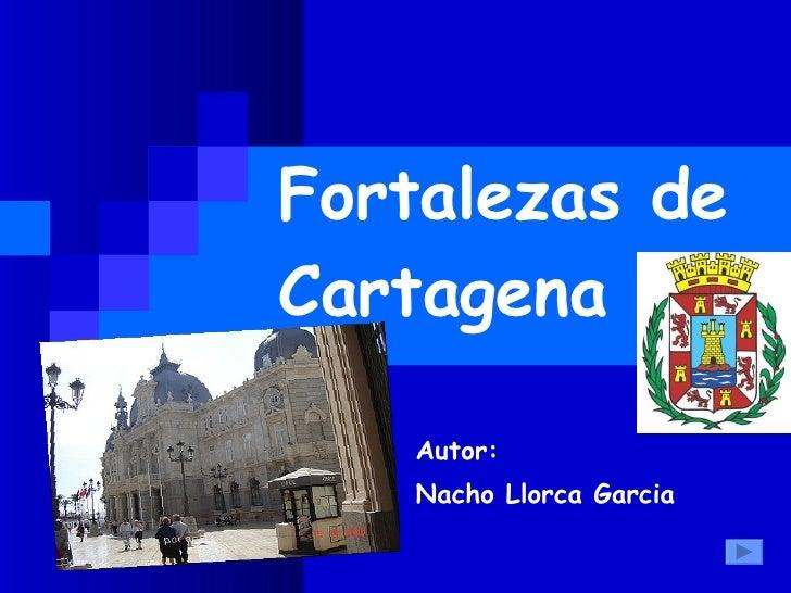 Fortalezas de Cartagena Autor: Nacho Llorca Garcia