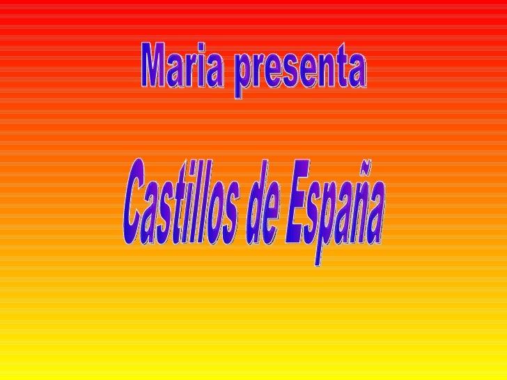Castillos de España Maria presenta