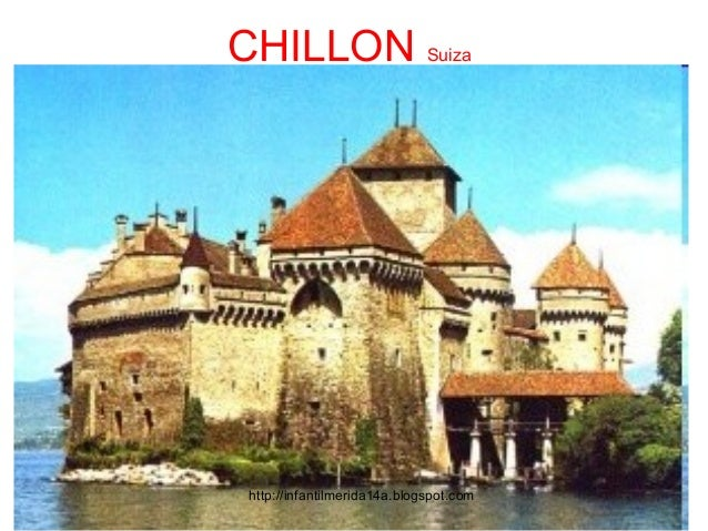 CHILLON Suiza http://infantilmerida14a.blogspot.com