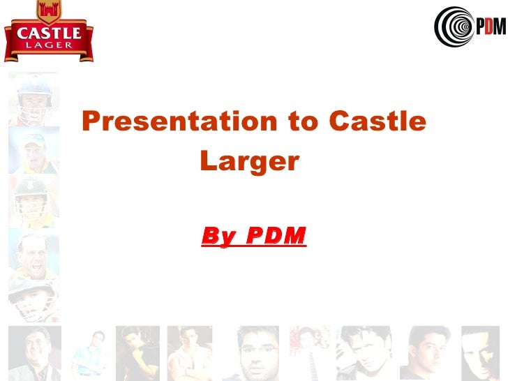 Presentation to Castle Larger  By PDM