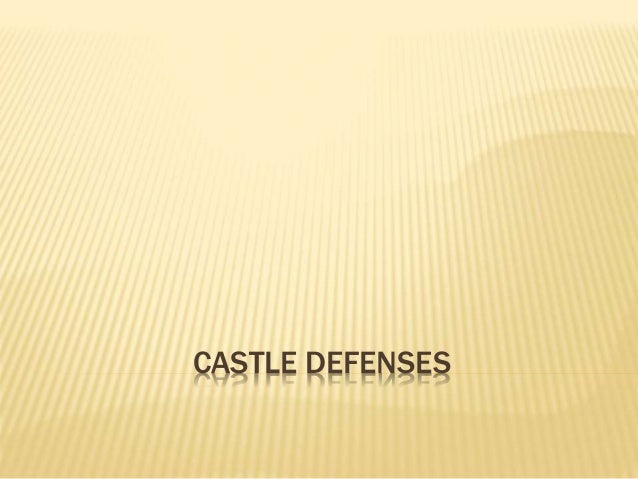 CASTLE DEFENSES