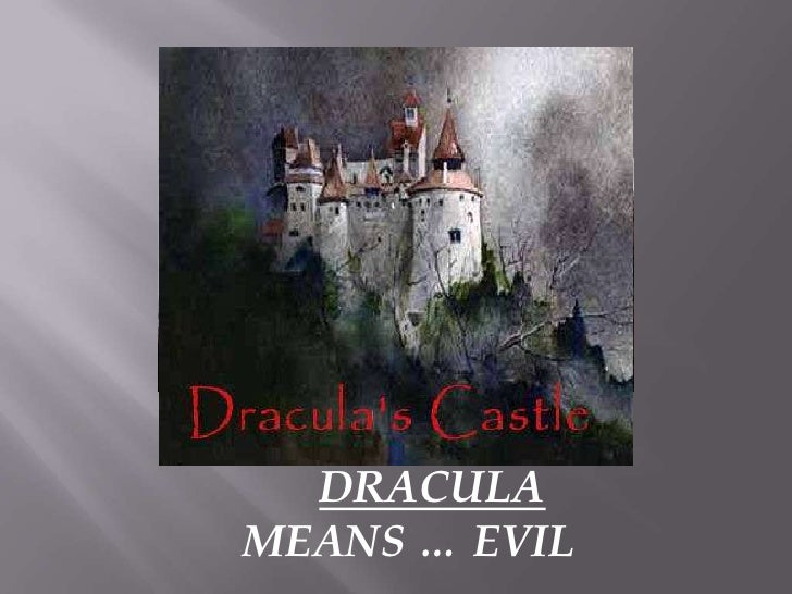 DRACULA<br />  MEANS … EVIL <br />
