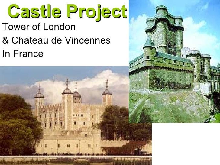 Castle Project Tower of London & Chateau de Vincennes  In France