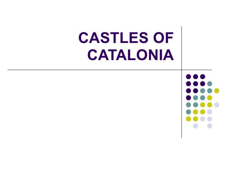 CASTLES OF CATALONIA