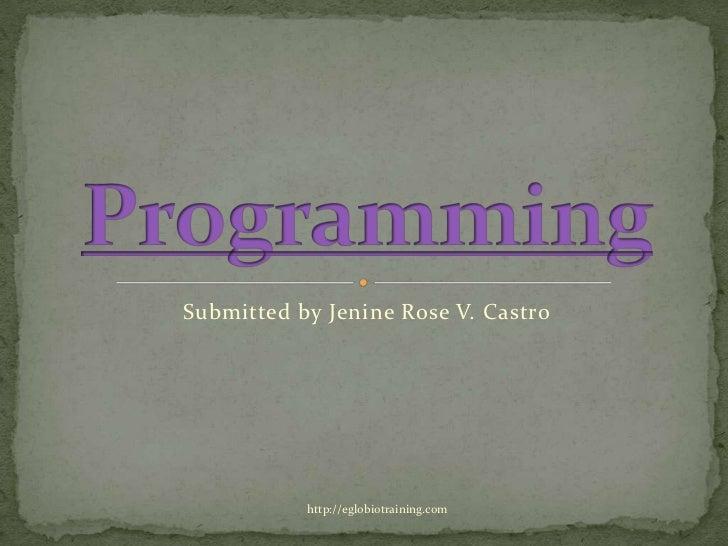 Submitted by Jenine Rose V. Castro           http://eglobiotraining.com