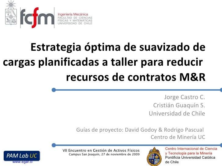 Estrategia óptima de suavizado de cargas planificadas a taller para reducir recursos de contratos M&R Jorge Castro C. Cri...