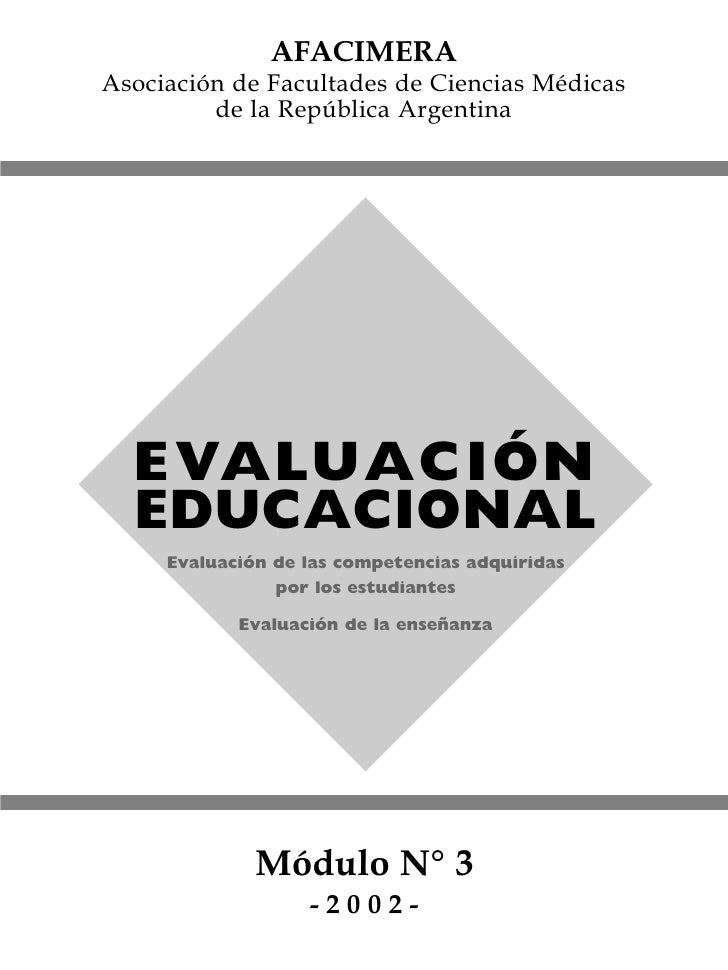 AFACIMERA Asociación de Facultades de Ciencias Médicas          de la República Argentina       E VALUACIÓN   EDUCACIONAL ...