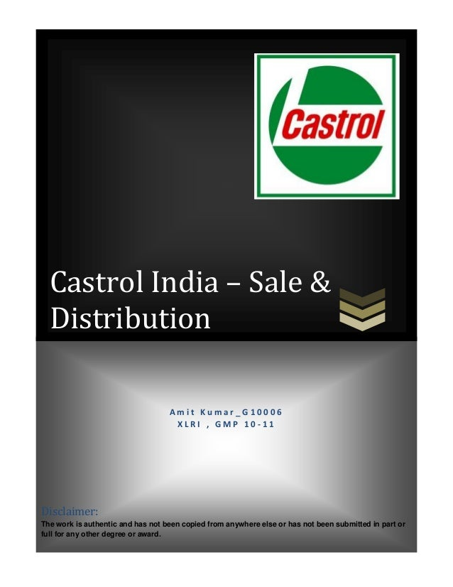 Castrol India – Sale &  Distribution                                   Amit Kumar_G10006                                  ...