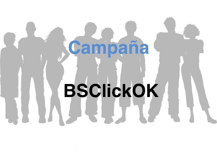 """Campaña    BSClickOK"""""""
