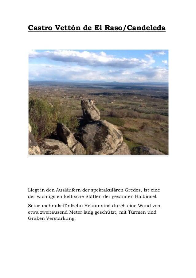 Castro Vettón de El Raso/Candeleda  Liegt in den Ausläufern der spektakulären Gredos, ist eine der wichtigsten keltische S...