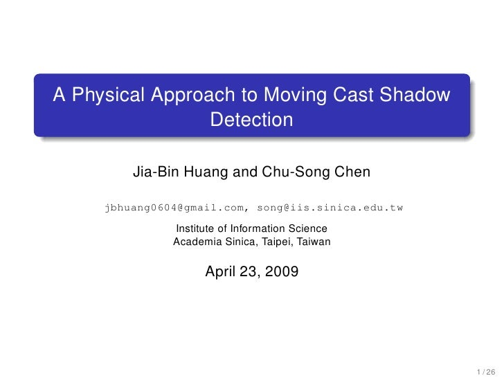 A Physical Approach to Moving Cast Shadow Detection (ICASSP 2009)
