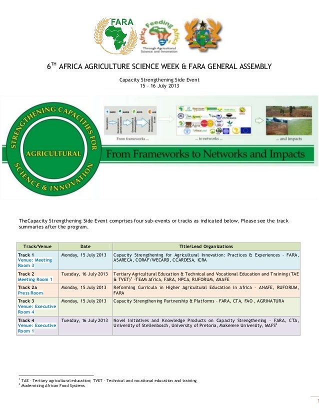 1 6TH AFRICA AGRICULTURE SCIENCE WEEK & FARA GENERAL ASSEMBLY Capacity Strengthening Side Event 15 – 16 July 2013 TheCapac...