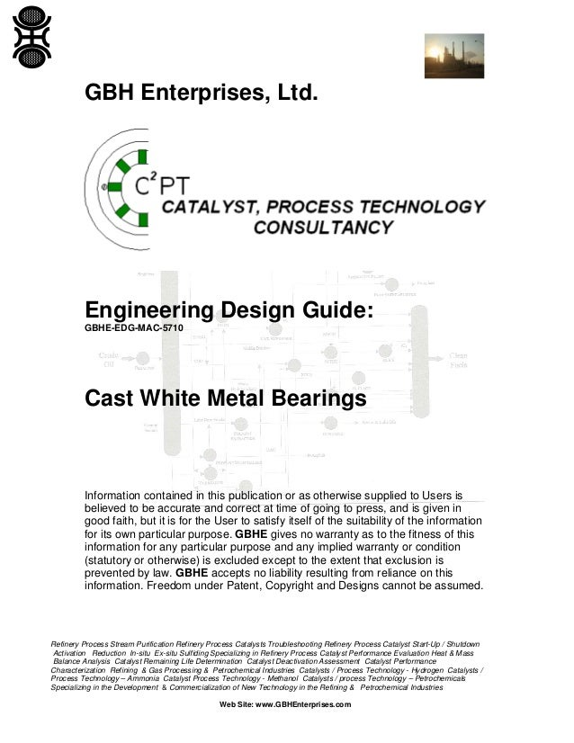 GBH Enterprises, Ltd.  Engineering Design Guide: GBHE-EDG-MAC-5710  Cast White Metal Bearings  Information contained in th...