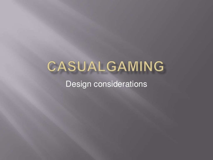 Casual gaming design