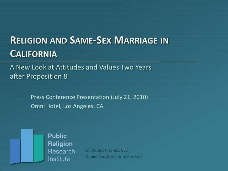 Religion and Same-Sex Marriage in California<br />A New Look at Attitudes and Values Two Years after Proposition 8<br />Pr...