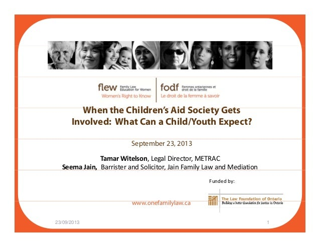 Wh th Child ' Aid S i t G tWhen the Children's Aid Society Gets Involved: What Can a Child/Youth Expect? September 23, 201...