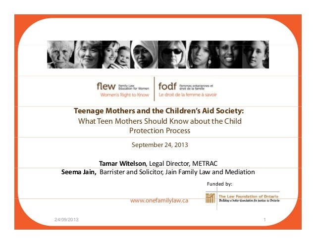 Teenage Mothers and the Children's Aid Society: What Teen Mothers Should Know about the Child Protection Process September...