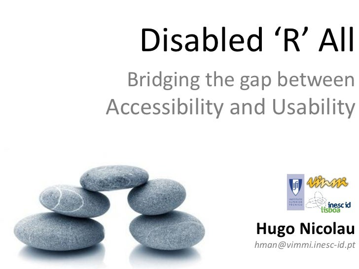 Disabled 'R' All: Bridging the gap between Accessibility and Usability