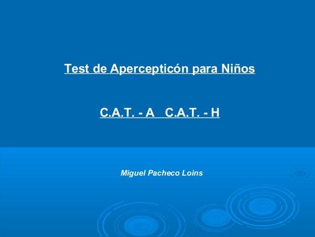 Test de Apercepticón para Niños C.A.T. - A C.A.T. - H Miguel Pacheco Loins