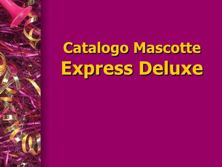 Catalogo Mascotte Express Deluxe