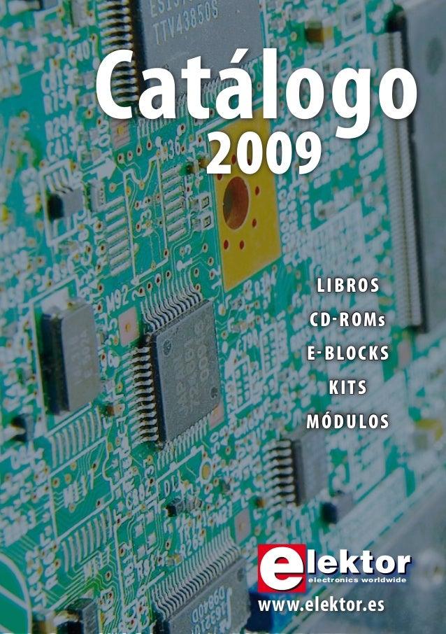 2009 Libros CD-ROMs E-blocks Kits Módulos catálogo electronics worldwide electronics worldwide www.elektor.es