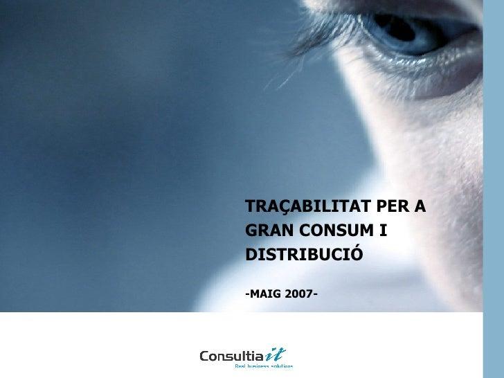 TRAÇABILITAT PER A GRAN CONSUM I DISTRIBUCIÓ -MAIG 2007-
