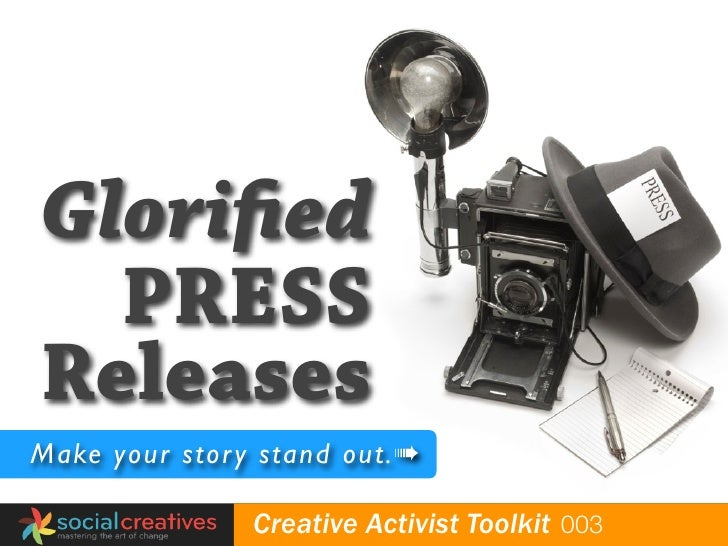 Glorified     PRESS   Releases  Make your stor y stand out.➠  globalyouthfund   Creative Activist Toolkit 003