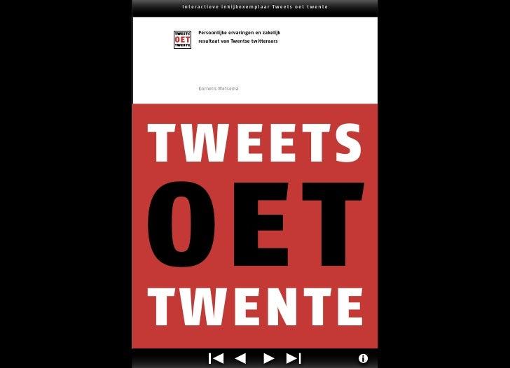 Interac tieve inkijke xemplaar Tweet s oet t wente      Persoonlijke ervaringen en zakelijk      resultaat van Twentse twi...