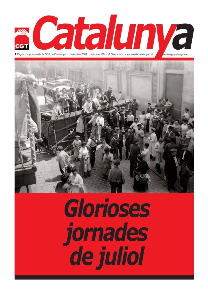 Catalunya Òrgan d'expressió de la CGT de Catalunya • Setembre 2009 • número 109 • 0,50 euros • www.revistacatalunya.cat  ...