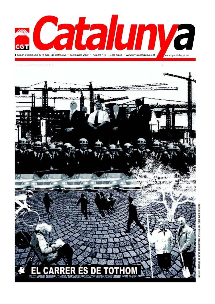 CatalunyaZ Òrgan d'expressió de la CGT de Catalunya • Novembre 2009 • número 111 • 0,50 euros • www.revistacatalunya.cat  ...