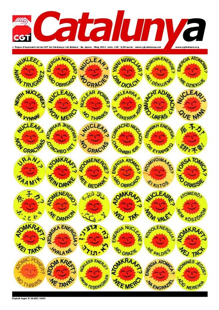 Catalunya> Òrgan d'expressió de les CGT de Catalunya i de Balears · 8a. època · Maig 2011· núm. 128 · 0,50 euros · www.cgt...