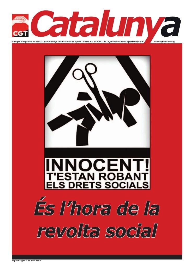 Catalunya> Òrgan d'expressió de les CGT de Catalunya i de Balears · 8a. època · Gener 2012 · núm. 135 · 0,50 euros · www.c...