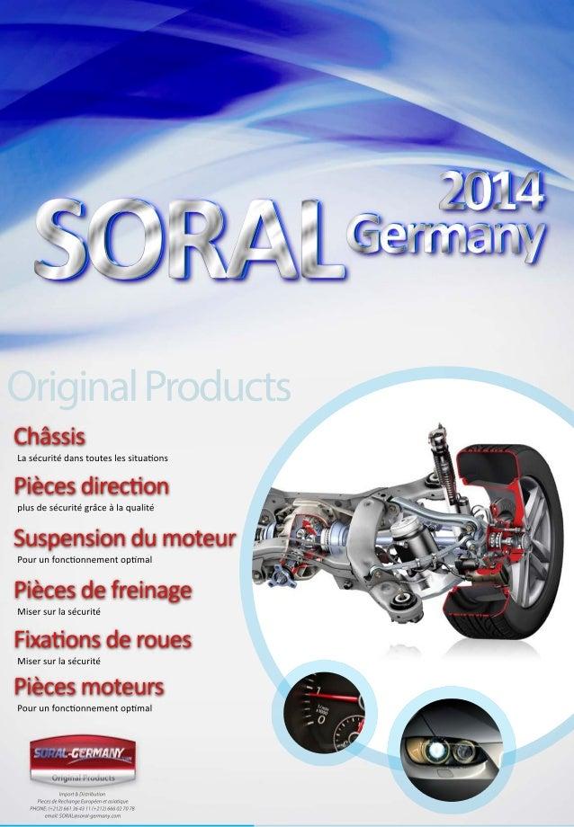 Import&Distribution PiecesdeRechangeEuropéenetasiatique PHONE:(+212)661364311(+212)666027078 email:SORAL@soral-germany.com...
