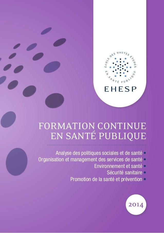 Formation continue en santé publique Analyse des politiques sociales et de santé • Organisation et management des services...