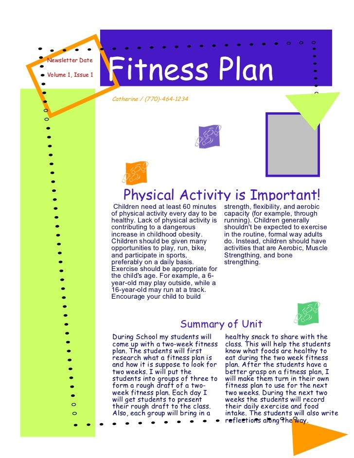 Fitness PlanNewsletter DateVolume 1, Issue 1                    Catherine / (770)-464-1234                        Physical...
