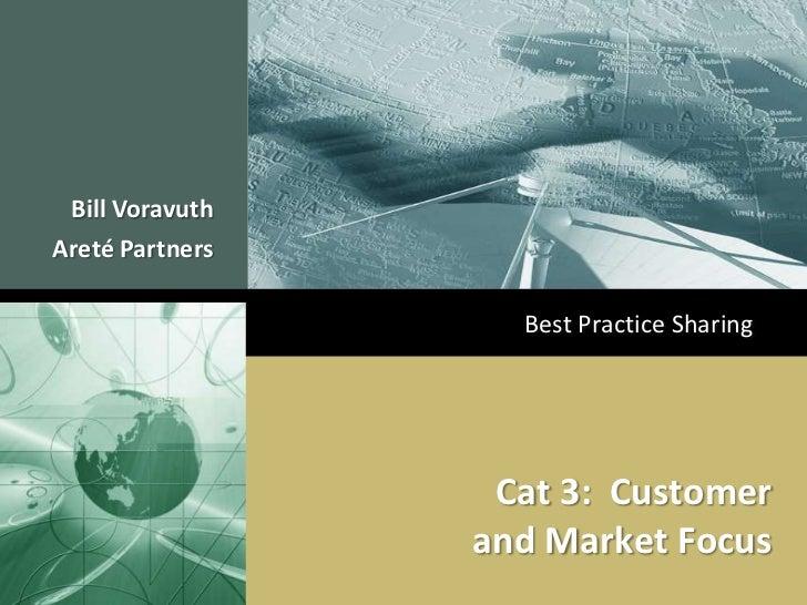 Bill VoravuthAreté Partners                   Best Practice Sharing                  Cat 3: Customer                 and M...