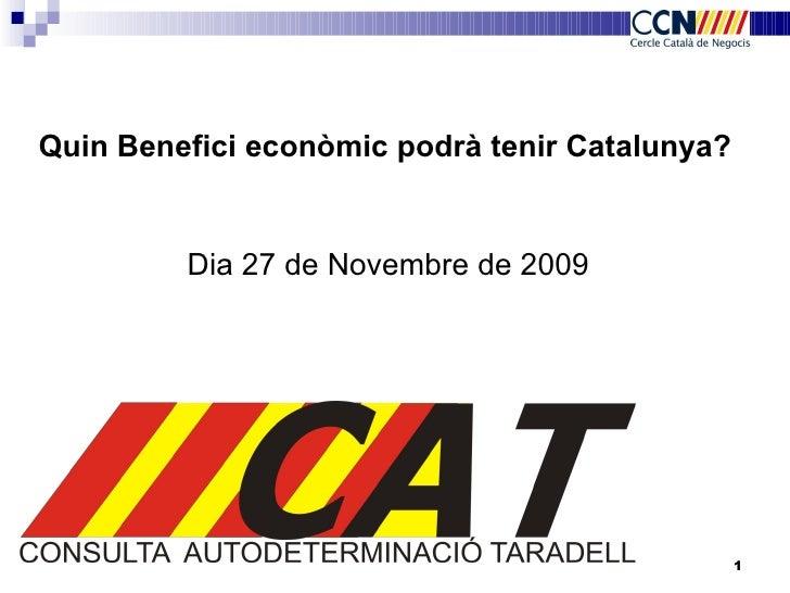 Quin Benefici econòmic podrà tenir Catalunya? Dia 27 de Novembre de 2009